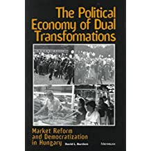 [(Political Economy of Dual Transformations : Market Reform and Democratization in Hungary)] [By (author) David L. Bartlett] published on (March, 1997)