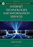 Internet Technologies and Information Services (Library and Information Science Text)