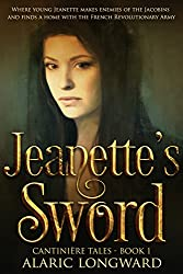 Jeanette's Sword: Story of Napoleonic Wars (The Soldier and the Spy Chronicles, Tales of Historical Adventure and Romance - Book 1) (English Edition)