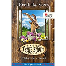 Teufelshorn: Ein Alpen-Krimi (Holzhammer ermittelt 2)