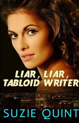 Liar, Liar, Tabloid Writer: Volume 1