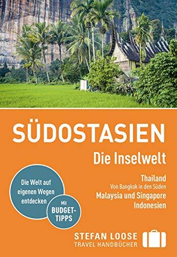 Stefan Loose Reiseführer Südostasien, Die Inselwelt. Von Thailand bis Indonesien: mit Downloads aller Karten (Stefan Loose Travel Handbücher E-Book)