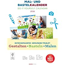 Mal- und Bastelkalender 2018 mit Platz für Notizen / Do it yourself calendar A4 - datiert