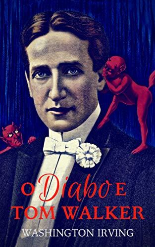 O Diabo e Tom Walker (Portuguese Edition) por Washington Irving