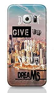 Loister Don't Give up on you dreams Mobile Cover Compatible for Samsung Galaxy S6 Edge Printed Designer Cover