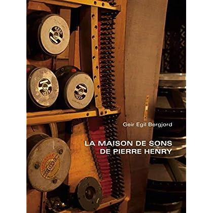 La maison de sons de Pierre Henry (1CD audio)