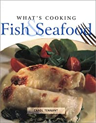 What's Cooking: Fish & Seafood by Carol Tennant (2000-07-02)