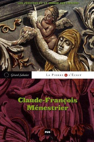 Claude-François Ménestrier : Les jésuites et le monde des images (1Cédérom)