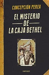 El misterio de la Caja Bethel par Concepción Perea