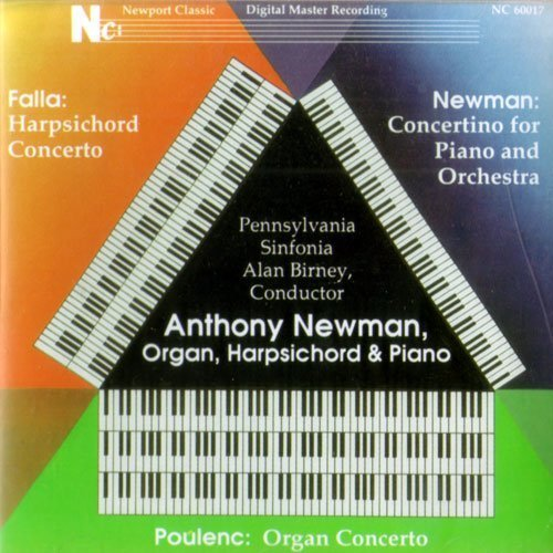 Poulenc: Concerto for organ, strings & timpani in G minor / de Falla: Concerto for Harpsichord, for harpsichord (or piano), flute, oboe, clarinet & cello / Newman: Concertino for piano & orchestra by Newport Classics (2002-01-01) - Concerto Poulenc Organ