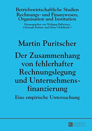 Der Zusammenhang von fehlerhafter Rechnungslegung und Unternehmensfinanzierung: Eine empirische Untersuchung (Betriebswirtschaftliche Studien 96)