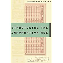 Structuring the Information Age – Life Insurance and Technology in the Twentieth Century