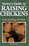 Storey's Guide to Raising Chickens: Care / Feeding / Facilities by Gail Damerow (1995-01-12)