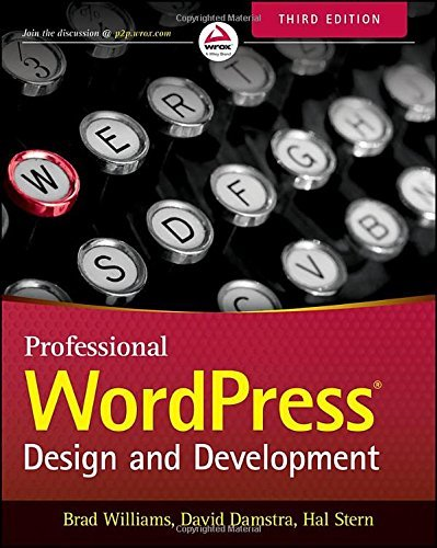 Professional WordPress: Design and Development: Written by Brad Williams, 2015 Edition, (3rd Edition) Publisher: John Wiley & Sons [Paperback]