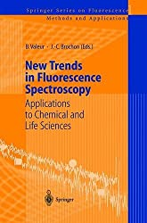 New Trends in Fluorescence Spectroscopy: Applications to Chemical and Life Sciences: v. 1 (Springer Series on Fluorescence Methods & Applications)