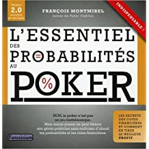 L'Essentiel des Probabilites au Poker