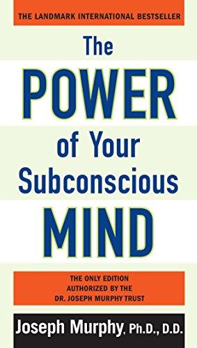 The Power of Your Subconscious Mind por Ph.D  D.D Joseph Murphy