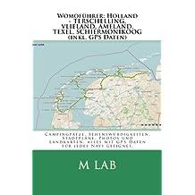 Womoführer: Holland - TERSCHELLING, VLIELAND, AMELAND, TEXEL,  (inkl. GPS Daten)