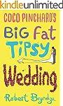 Coco Pinchard's Big Fat Tipsy Wedding...