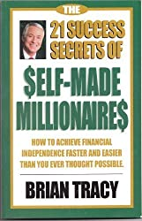 The 21 Success Secrets of Self-Made Millionaires [Taschenbuch] by Brian Tracy