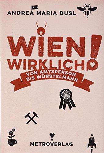 Wien wirklich: Von Amtsperson bis Würstelmann
