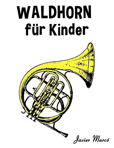 Waldhorn für Kinder: Weihnachtslieder, Klassische Musik, Kinderlieder, Traditionelle Lieder und Volkslieder!