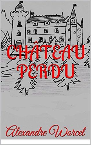 Couverture du livre CHÂTEAU PERDU