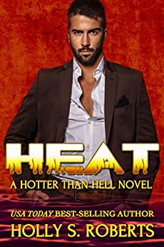 Heat (A Hotter Than Hell Novel) by [Roberts, Holly S.]