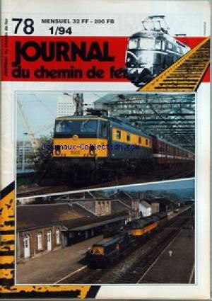 JOURNAL DU CHEMIN DE FER [No 78] du 01/01/1994 - NOUS VOUS PREPARONS UNE TRES GROSSE SURPRISE ! - ENCORE QUELQUES CONSEILS ! - IMPORTANT - CONCERNE LES FILMS VIDEO DU EISENBAHN KURIER ! - RETRO 93 - LES GRANDS EVENEMENTS FERROVIAIRES BELGES ET NEERLANDAIS - LA FENETRE MARKLIN - LES LOCOMOTIVES ELECTRIQUES DE LA SERIE E 04 DES CHEMINS DE FER ALLEMANDS - MANIFESTATIONS - MINIMARCHE - SHOPPING - LA VITRINE DES NOUVEAUTES - MODELISME POUR TOUS - COMMENT CONCEVOIR UN RESEAU ? (2E P