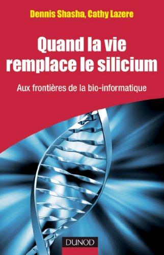 Quand la vie remplace le silicium : Aux frontières de la bio-informatique (Quai des Sciences)