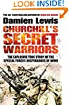 Churchill's Secret Warriors: The Expl...