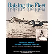 Raising the Fleet: The Pearl Harbor Salvage Operation, 1941 - 1944