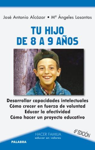 Tu hijo de 8 a 9 años (Hacer Familia nº 27) por José A. Alcázar