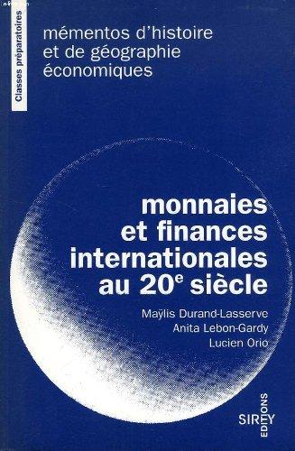 Monnaies et finances internationales au 20e siècle par Alain Durand-Lasserve
