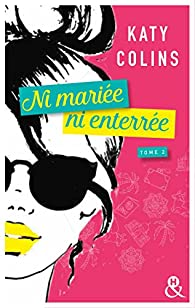 Ni mariée ni enterrée, tome 2 : Revenir (peut-être) par Katy Colins
