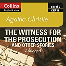 Witness for the Prosecution and Other Stories: B1: Collins Agatha Christie ELT Readers