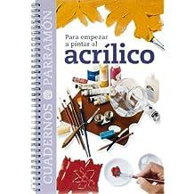 PARA EMPEZAR A PINTAR AL ACRILICO (Cuadernos parramón)
