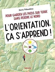L'orientation, ça s'apprend ! par Denis Tribaudeau