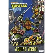 Teenage Mutant Ninja Turtles. Equipo verde (Libros de lectura)