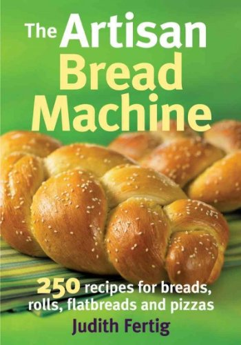the-artisan-bread-machine-250-recipes-for-breads-rolls-flatbreads-and-pizzas