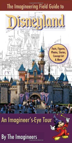 The Imagineering Field Guide to Disneyland: An Imagineer's-Eye Tour por Alex Wright