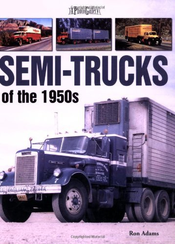Semi-Trucks of the 1950s (A Photo Gallery) by Ron Adams (2008-05-15)