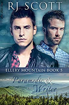 The Paramedic and the Writer (Ellery Mountain Book 5) by [Scott, RJ]