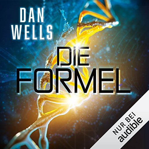 Buchseite und Rezensionen zu 'Die Formel' von Dan Wells