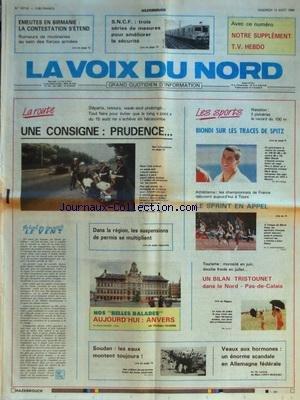 VOIX DU NORD (LA) [No 13719] du 12/08/1988 - DANS LA REGION - LES SUSPENSIONS DE PERMIS SE MULTIPLIENT - LES SPORTS - NATATION - ATHLETISME - VEAUX AUX HORMONES - UN ENORME SCANDALE EN ALLEMAGNE FEDERALE - SOUDAN - LES EAUX MONTENT TOUJOURS - EMEUTES EN BIRMANIE - LA CONTESTATION S'ETEND par Collectif