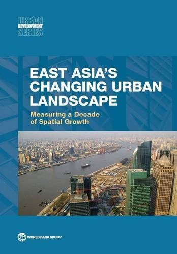 east-asias-changing-urban-landscape-measuring-a-decade-of-spatial-growth
