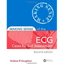 Making Sense of the ECG: Cases for Self Assessment, Second Edition