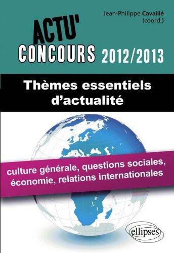 Thèmes Essentiels d'Actualité 2012-2013 Culture Générale Economie Relations Internationales