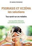 Psoriasis et eczéma, les solutions...