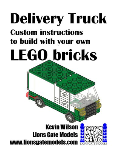 Delivery Van: Custom instructions to build with your own LEGO bricks (Lions Gate Models Custom LEGO Instructions Book 5) (English Edition) por Kevin Wilson